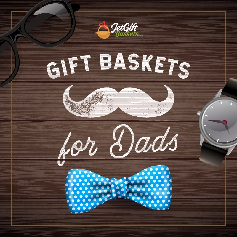 , 70 Massive Gift Baskets to Wow Dads on Their Birthday or Any Other Day